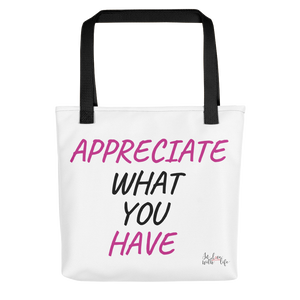 Appreciate what you have by in love with life,white black pink bag