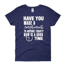 Have you made a compliment to anyone today? NOW is a good time by in love with life, cobalt blue short sleeve ladies