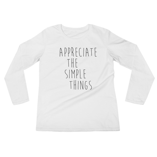 Appreciate the simple things by in love with life, ladies white long sleeve, black writing front