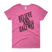 Believe you can and you're halfway there by in love with life, pink short sleeve ladies