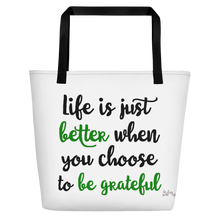 Life is just better when you choose to be grateful by in love with life, white bag, green/black writing, black handle