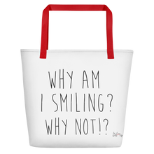 Why am I smiling? Why not!? by in love with life, white bag, black writing, red handle