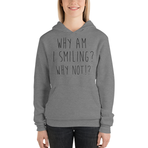 Why am I smiling? Why not!? by In love with life, hoodie/ sweatshirt ladies, dark heather