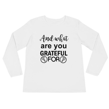 And what are you grateful for? by in love with life, white long sleeve ladies, front