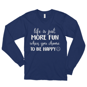 Life is just more fun when you choose to be happy by in love with life, navy blue long sleeve gentleman