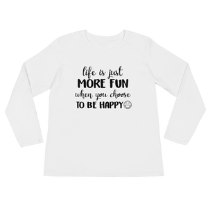 Life is just more fun when you choose to be happy by in love with life, white long sleeve ladies front