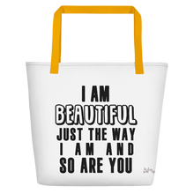 I am beautiful just the way I am & so are YOU by in love with life, white bag, black writing, yellow handle