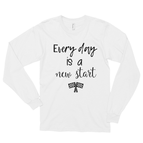 Every day is a new start by in love with life, gentleman white long sleeve, black writing