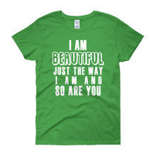 I am beautiful just the way I am & so are YOU by in love with life, green short sleeve ladies