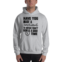 Have you made a compliment to anyone today? NOW is a good time by In love with life, hoodie/ sweatshirt gentlemen grey