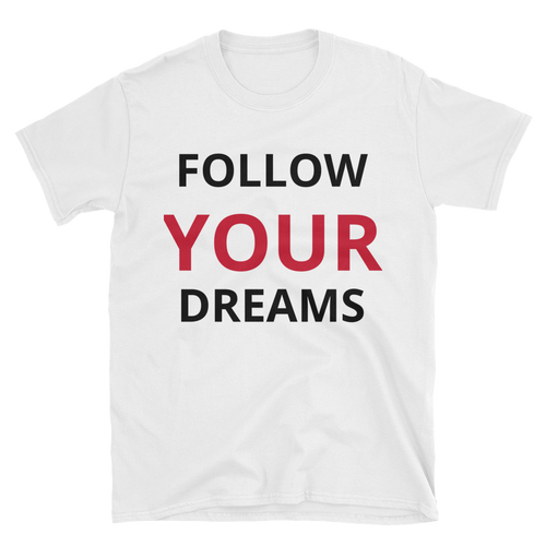 Follow your dreams by in love with life, white short sleeve gentleman
