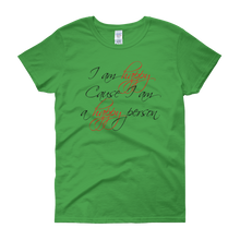 I am happy cause I am a happy person by in love with life, green short sleeve ladies