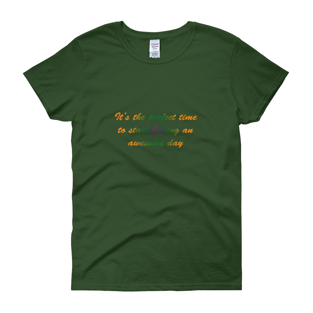 It's the perfect time to start having an awesome day by in love with life, forest green short sleeve ladies