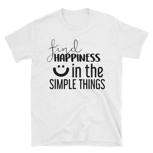 Find happiness in the simple things by in love with life, short sleeve gentleman