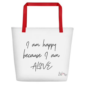 I am happy because I am alive by in love with life, white bag, black writing, red handle