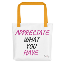 Appreciate what you have by in love with life,white yellow black pink bag