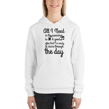 All I need in the mornings is coffee & good music, after that, I am ready to dance through the day by In love with life, ladies hoodie/ sweatshirt white