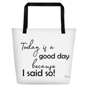 Today is a good day, cause I said so! by in love with life, white bag, black writing, black handle