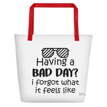 Having a bad day? I forgot what that feels like by in love with life, white bag, black writing, red handle