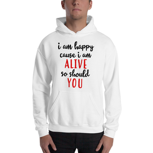 I'm happy cause I'm alive. So should YOU by In love with life, hoodie/ sweatshirt white with red and black writing gentlemen
