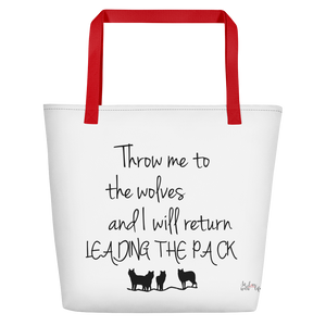 Throw me to the wolves and I will return leading the pack by in love with life, white bag, black writing, red handle