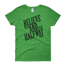 Believe you can and you're halfway there by in love with life, green short sleeve ladies