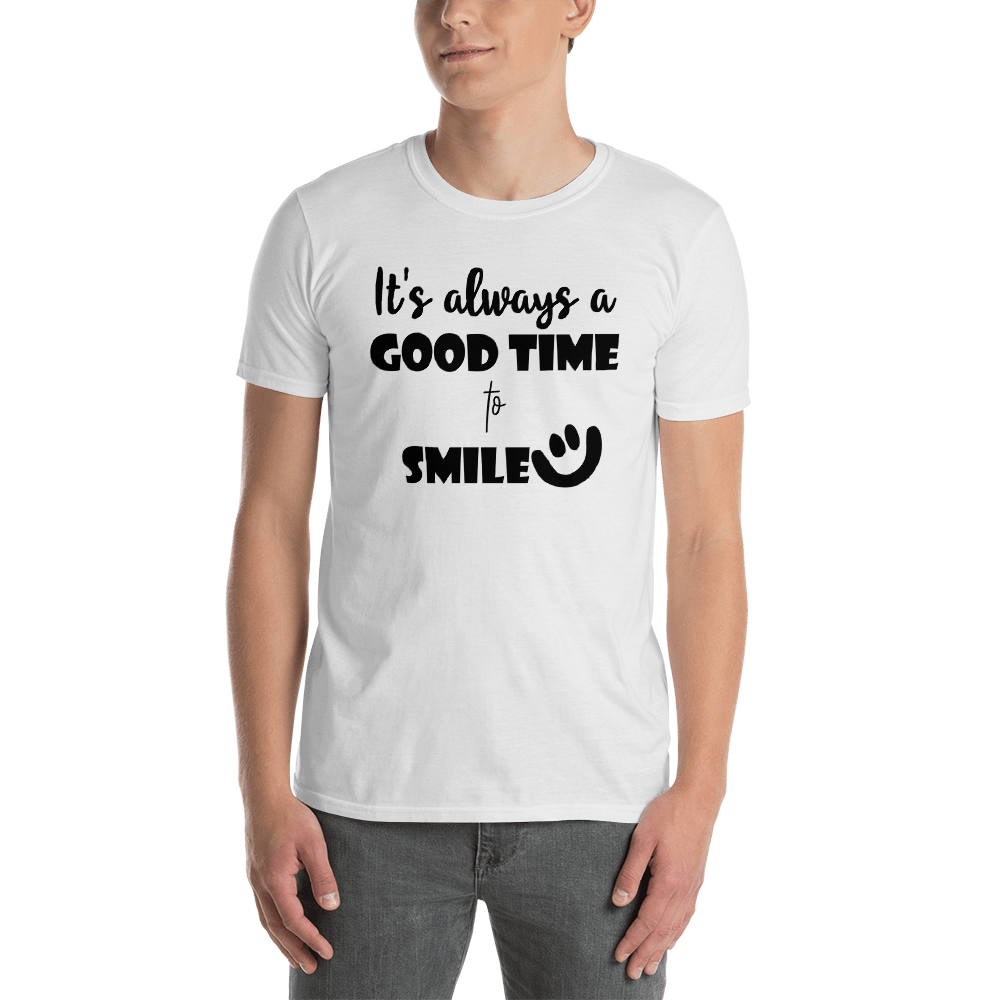 It's always a good time to smile by in love with life, shirt men