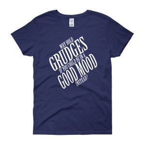 Why hold grudges if you could be in a good mood instead? by in love with life, cobalt blue short sleeve ladies