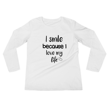 I smile because I love my life by in love with life, ladies long sleeve white, black writing front