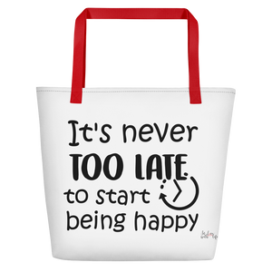 It's never too late to start being happy by in love with life, white bag, black writing, red handle