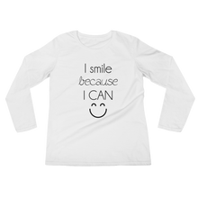 I smile because I can by in love with life, ladies white long sleeve, black writing front