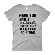 Have you made a compliment to anyone today? NOW is a good time by in love with life, grey short sleeve ladies
