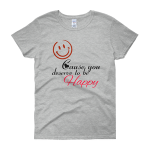 Smile cause you deserve to be happy by in love with life, grey short sleeve ladies