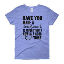 Have you made a compliment to anyone today? NOW is a good time by in love with life, light blue short sleeve ladies