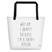 Why I'm happy? Because I'm a happy person by in love with life, white bag, black writing, black handle
