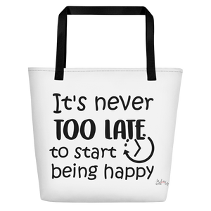 It's never too late to start being happy by in love with life, white bag, black writing, black handle