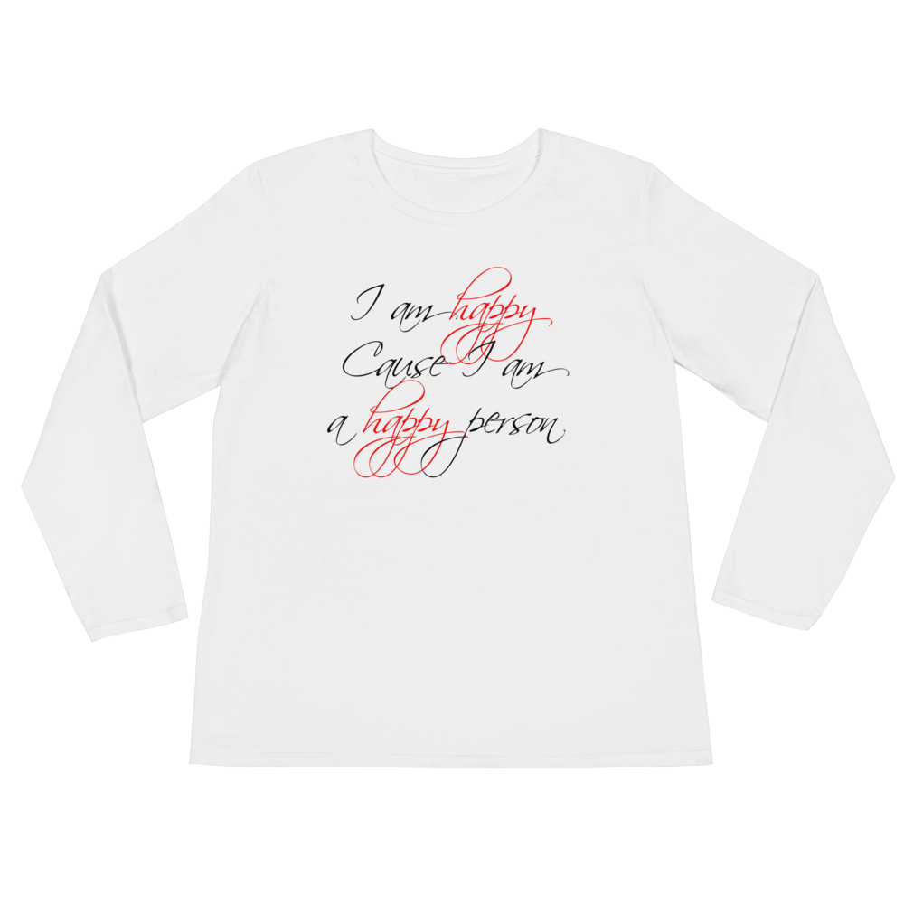 I am happy cause I am a happy person by in love with life, white long sleeve ladies front