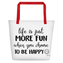 Life is just more fun when you choose to be happy by in love with life, white bag, black writing, red handle