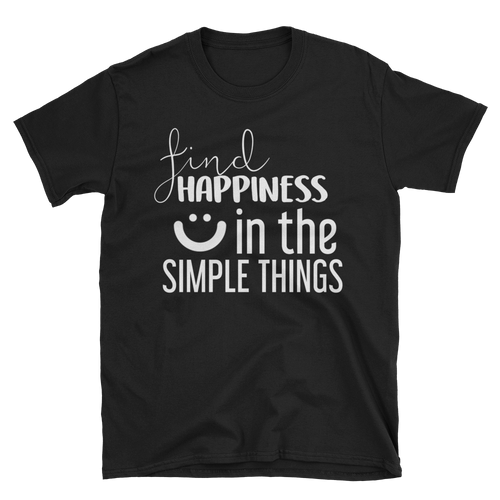 Find happiness in the simple things by in love with life, black short sleeve gentleman