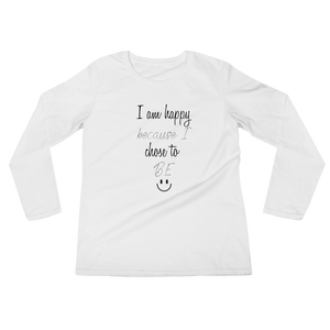 I am happy because I chose to be by in love with life, ladies white long sleeve black writing front