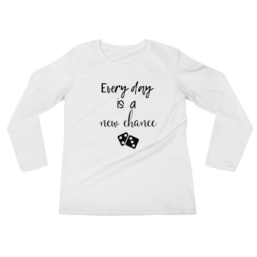 Every day is a new chance by in love with life, ladies white long sleeve, black writing front