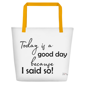 Today is a good day, cause I said so! by in love with life, white bag, black writing, yellow handle