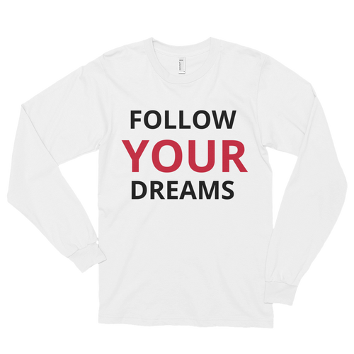 Follow your dreams by in love with life, white long sleeve gentleman