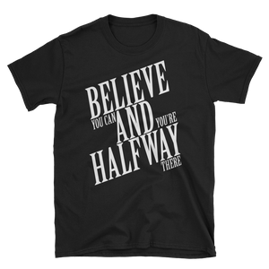 Believe you can and you're halfway there by in love with life, black short sleeve gentleman