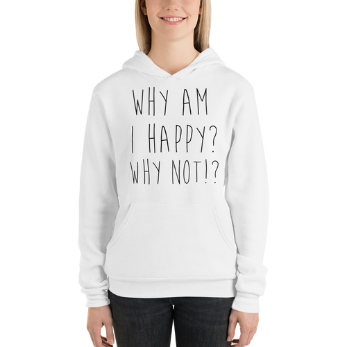 Why am I happy? Why not!? by In love with life, hoodie/ sweatshirt ladies, white