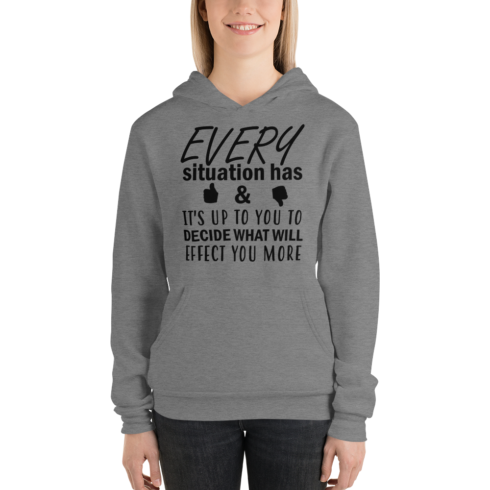 Every situation has good & bad it's up to you to decide what will affect you more by In love with life, hoodie/ sweatshirt ladies dark heather
