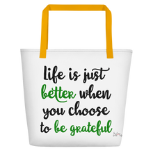 Life is just better when you choose to be grateful by in love with life, white bag, green/black writing, yellow handle