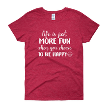 Life is just more fun when you choose to be happy by in love with life, cherry red short sleeve ladies