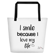 I smile because I love my life by in love with life, white bag, black writing, black handle