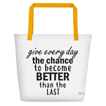 Give every day the chance to become better than the last by in love with life, white bag, black writing, yellow handle